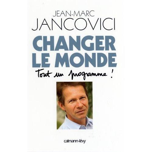 Changer le monde : tout un programme ! par Jean-Marc Jancovici