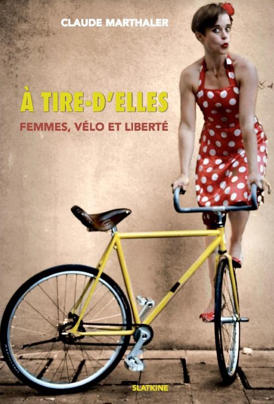 Livre A tire-d'elles : Femmes, vélo et liberté