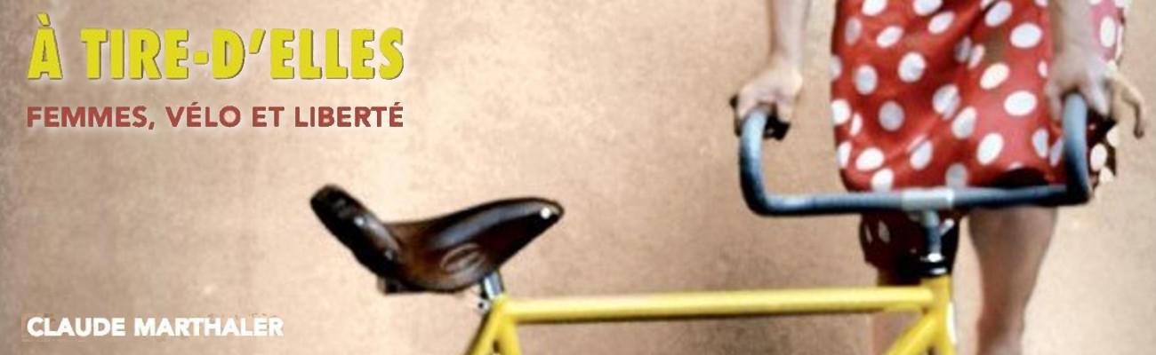 Le vélo au féminin dans «A tire-d'elles»